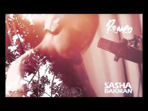 Sasha Bakman - Romeo (first single from debut album)