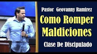 Como Romper Maldiciones | Clase De Discipulado | Pastor Geovanny Ramirez