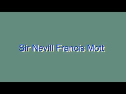 How to Pronounce Sir Nevill Francis Mott