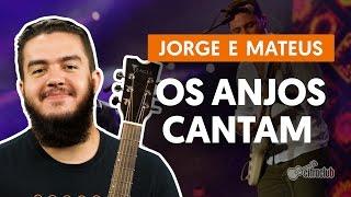 Os Anjos Cantam - Jorge e Mateus (aula de violão simplificada)
