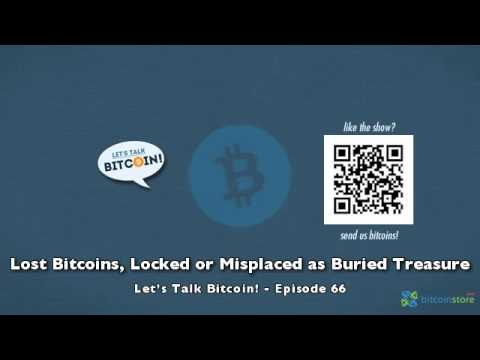 Lost Bitcoins, Locked or Misplaced as Buried Treasure