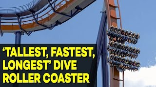 'Tallest, Fastest and Longest' Dive Roller Coaster Opens, Would You Ride This?
