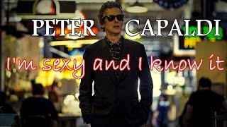 PETER CAPALDI | I'M SEXY AND I KNOW IT [FILMOGRAPHY TRIBUTE]