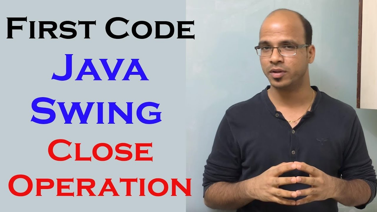 First code in java swing gui part 3 close operation and for What is template in java