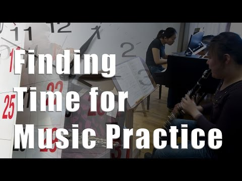 How to Find Time to Practice Your Music - Music Practice