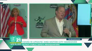 COVID 19 UPDATE  AND MOTOR CITY MAKEOVER 04 19 21