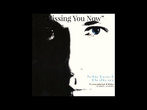 Missing You Now (w/lyrics)  ~  Michael Bolton