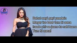 tum-hi-aana-neha-kakkar-version-lyrics