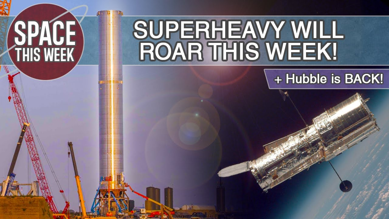 SpaceX Starship HUGE Stage 1 Static Fire this week, Hubble Lives, and Blue Origin Prep for Crew!