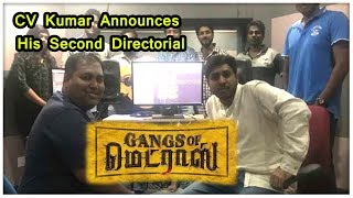 Gangs Of Madras: CV Kumar Kickstarts His Second Film