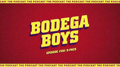 Bodega Boys Ep 201: D-Pacs