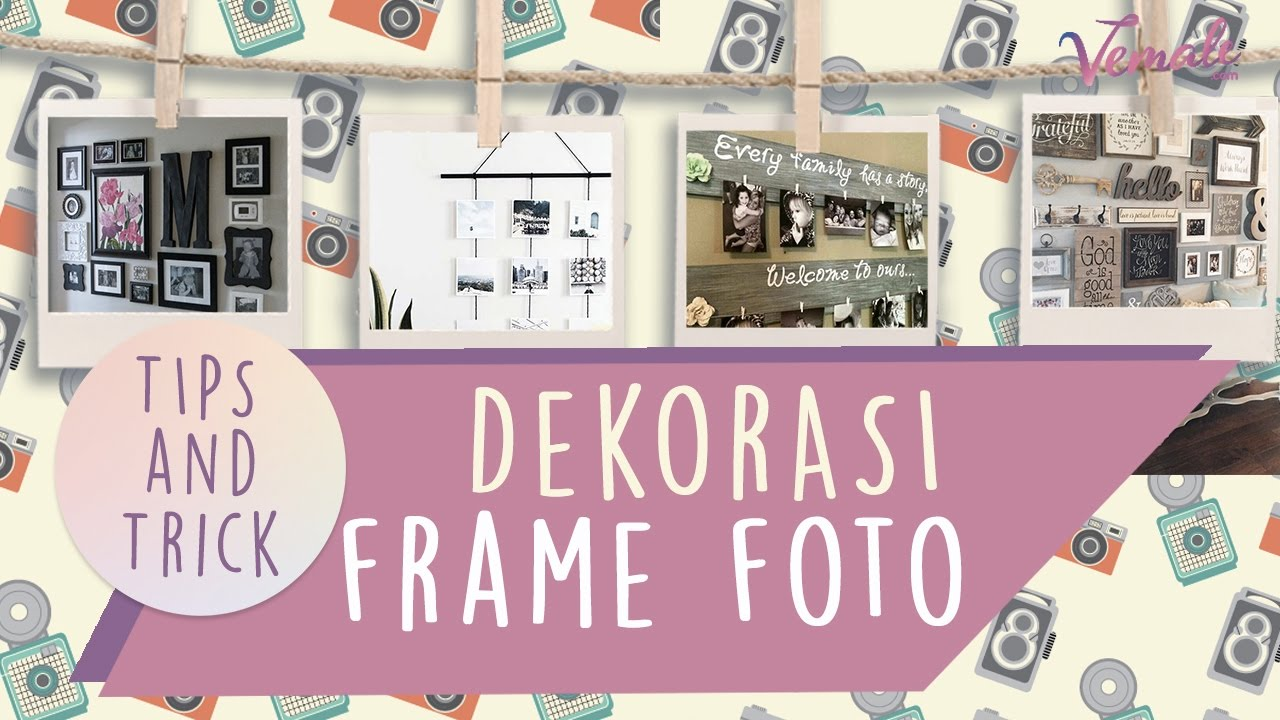 Tips Cantik Dekorasi Frame Foto Di Dinding