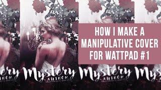 How I Make A Manipulative Cover for Wattpad #1