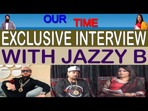 Jazzy B | Exclusive Interview | Our Time | Channel Punjabi