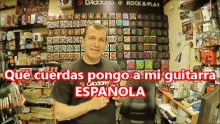 Qué cuerdas pongo a mi guitarra Española / Criolla / Clásica/ Flamenca