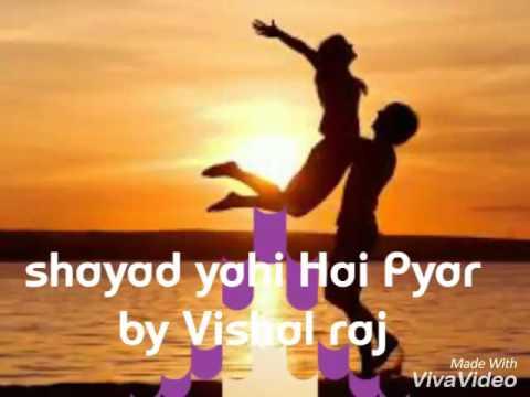 Shayad yahi Hai Pyar By Vishal Raj
