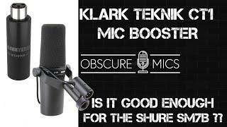 The Klark Teknik CT1 Mic Booster Tested on the Shure SM7B