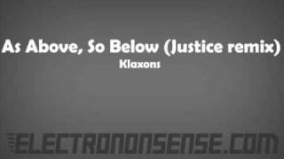 As Above, So Below (Justice Remix) - Klaxons
