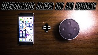 HOW TO GET AMAZON ALEXA ON YOUR IPHONE!?!
