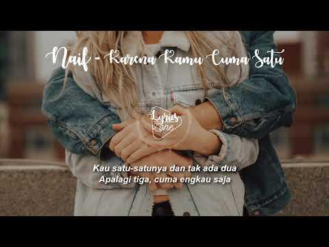 NAIF Karena Kamu Cuma Satu (Lyrics)