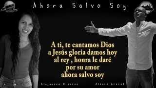 Vídeo Sencillo: Ahora Salvo Soy - Alonso Ararat Ft. Alejandra Riascos - HSP©2014
