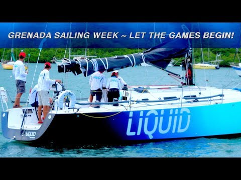 LET THE GAMES BEGIN!  ~ Grenada Sailing Week ~ Part 1