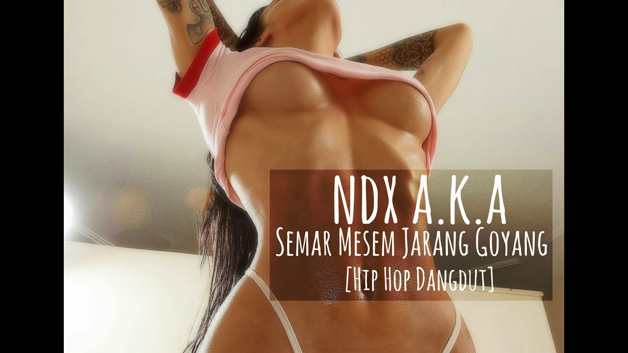 NDX AKA - Semar Mesem Jarang Goyang ( Hip Hop Dangdut ) - YouTube