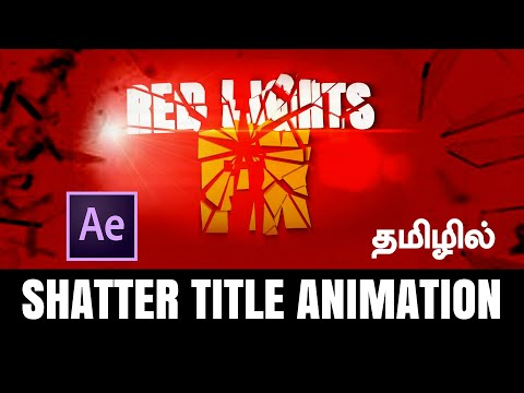 After Effects Tutorial in Tamil   Shatter Title Animation in Motion Graphics Effect - Red Lights FX