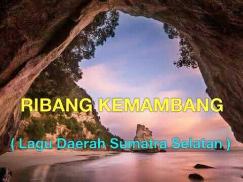 RIBANG KEMAMBANG ( Lagu Daerah Sumatra Selatan )