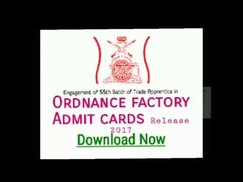 Ordnance factory admit cards 2017 ( phase 1 )