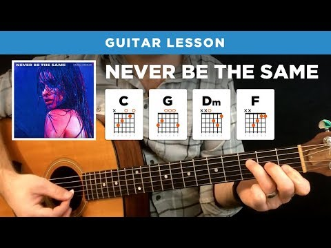 "🎸 ""Never Be The Same"" easy guitar lesson w/ chords (Camila Cabello)"