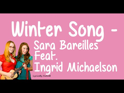 Winter Song (With Lyrics) - Sara Bareilles Feat. Ingrid Michaelson