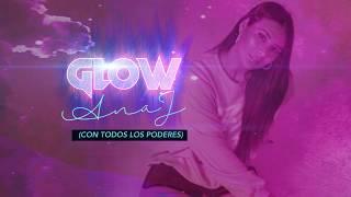 GLOW ( con todos los poderes) - Ana J