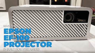 Why The Epson EF-100 Mini-Laser Projector is Perfect for Streamers