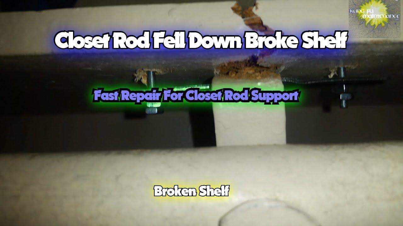 Closet Rod Fell Down Broke Shelf Fast Repair For Closet