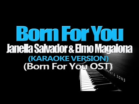 BORN FOR YOU - Janella Salvador & Elmo Magalona (KARAOKE VERSION)