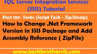 SSIS Tutorial Part 132- Change Dot NET FrameWork In SSIS Package & Add Assembly Reference (ZipFile)