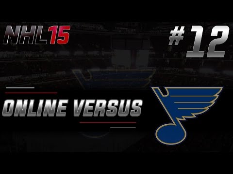 "NHL 15: Online Versus Ep. 12 - ""St  Louis Blues"""