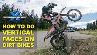 HOW TO CLIMB VERTICAL FACES ON DIRT BIKES Cross Training Enduro