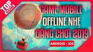 [Topgame] Top Game Offline Mobile Siêu Hay Mà Cấu Hình Thì Lại Siêu Nhẹ 2019 | #4