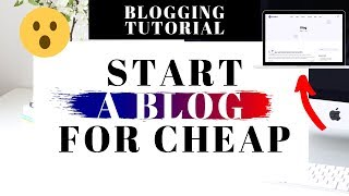 How To Start A Blog For Cheap | Blogging For Cheap Tutorial