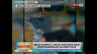BT: Drug suspect, patay matapos daw makipagbarilan sa mga pulis sa SJDM, Bulacan