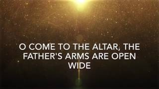 O come to the Altar - Elevation Worship Instrumental with lyrics