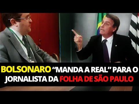 """BOLSONARO """"MANDA A REAL"""" PARA O JORNALISTA DA FOLHA DE SÃO PAULO"""