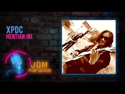 XPDC - Hentian Ini (Official Karaoke Video)