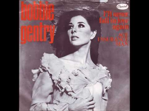 "Bobbie Gentry  ""I'll Never Fall In Love Again"""