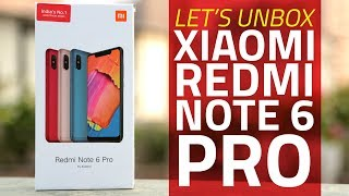Xiaomi Redmi Note 6 Pro Unboxing and First Look | Specs, Cameras, Features, and More
