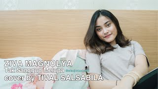 Download Mp3 Ziva Magnolya - Tak Sanggup Melupa #terlanjurmencinta || Cover By Tival Salsabil