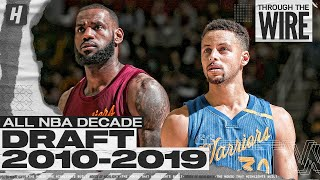 All NBA Decade Draft 2010-2019  | Through The Wire Podcast