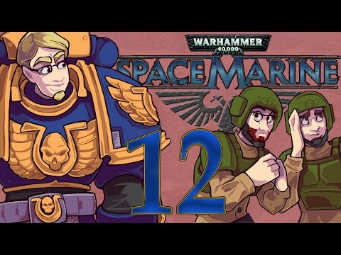ETA Plays! Space Marine Ep. 012 - Magic Not Science